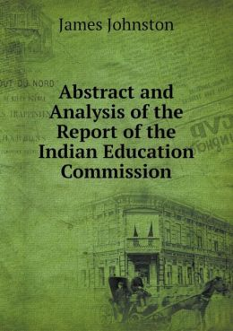 Abstract and Analysis of the Report of the Indian Education Commission