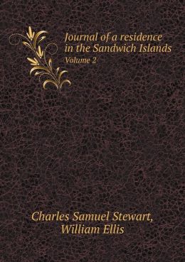 Journal of a residence in the Sandwich Islands Volume 2