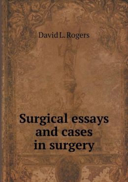 Surgical essays and cases in surgery