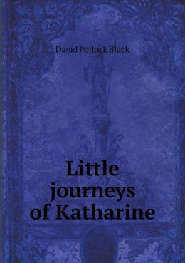 Little journeys of Katharine