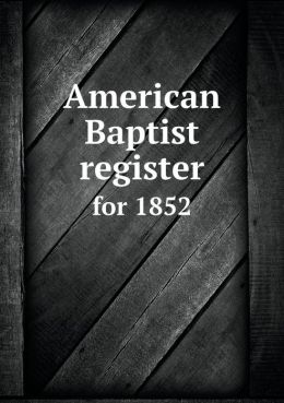 American Baptist register for 1852