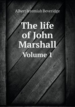 The life of John Marshall Volume 1