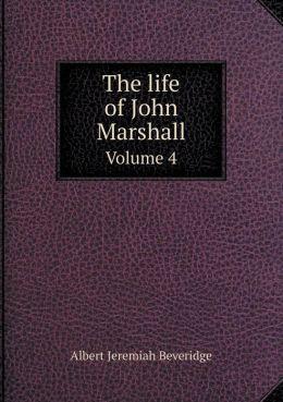 The life of John Marshall Volume 4