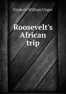 Roosevelt's African trip