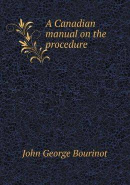 A Canadian manual on the procedure