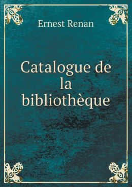 Catalogue de la biblioth que