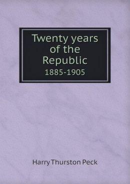 Twenty years of the Republic 1885-1905