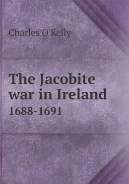 The Jacobite war in Ireland 1688-1691