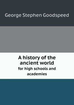 A history of the ancient world for high schools and academies