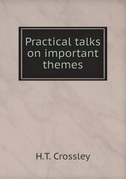 Practical talks on important themes