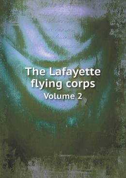 The Lafayette flying corps Volume 2