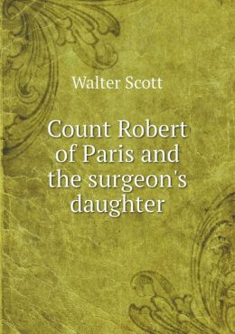 Count Robert of Paris and the surgeon's daughter