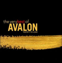 The Very Best of Avalon: Testify to Love
