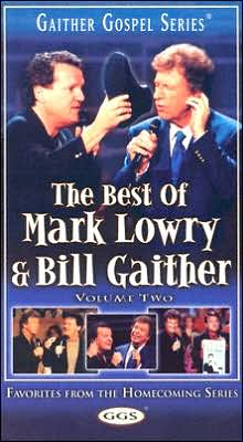 Best of Mark Lowry and Bill Gaither Volume 2