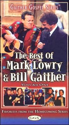 Best of Mark Lowry and Bill Gaither Volume 1