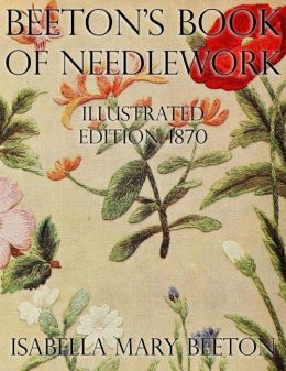 Beeton's Book of Needlework: Illustrated Edition, 1870