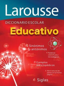 Diccionario Escolar Educativo: Larousse Educational School Dictionary