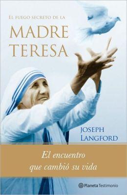 El fuego secreto de la Madre Teresa