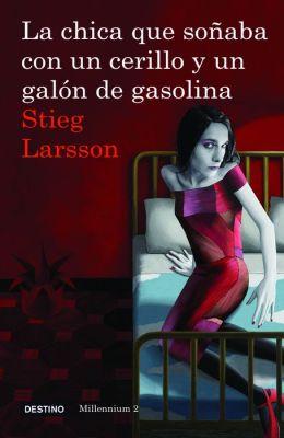 La chica que soñaba con un cerillo y un galon de gasolina (The Girl Who Played with Fire)