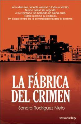 La fabrica del crimen