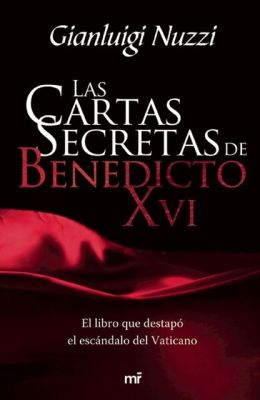 Las cartas secretas de Bendicto XVI