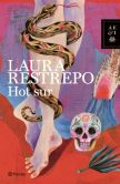 Book Cover Image. Title: Hot Sur, Author: Laura Restrepo