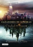 Book Cover Image. Title: Ciudad de Hueso, Movie Tie-in. Cazadores de Sombras 1, Author: Cassandra Clare