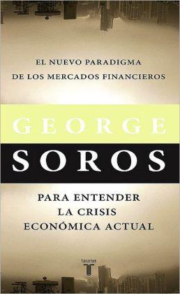 El nuevo paradigma de los mercados financieros. Para entender la crisis económica actual.