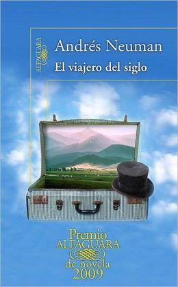 El viajero del siglo (Premio Alfaguara 2009)