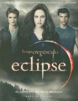 Eclipse: El libro oficial de la pelicula (Eclipse: The Official Illustrated Movie Companion)