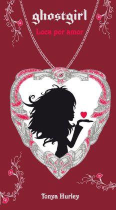 Ghostgirl: Loca por amor (Ghostgirl: Lovesick, Book 3)
