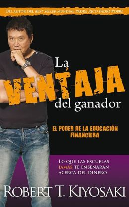 La ventaja del ganador (Unfair Advantage: The Power of Financial Education)