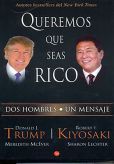 Book Cover Image. Title: Queremos que seas rico (Why We Want You To Be Rich), Author: Robert T. Kiyosaki