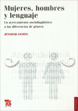Mujeres, hombres y lenguaje. Un acercamiento sociolingüístico a las diferencias de género