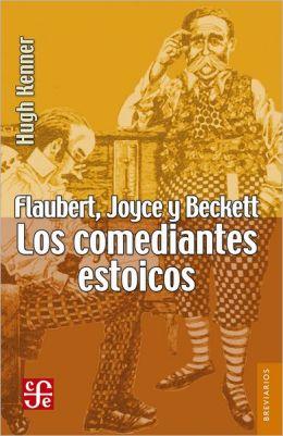 Flaubert, Joyce y Beckett: Los comediantes estoicos