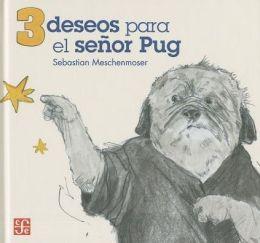3 deseos para el senor Pug