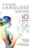 Book Cover Image. Title: El Pequeno Larousse Ilustrado 2015, Author: Editors of Larousse (Mexico)