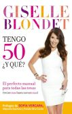 Book Cover Image. Title: Tengo 50 �y qu�?:  El perfecto manual para las tonas (treintonas hasta noventonas), Author: Giselle Blondet