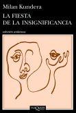 Book Cover Image. Title: La fiesta de la insignificancia, Author: Milan Kundera