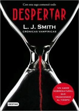 Despertar (The Awakening: Vampire Diaries Series #1)