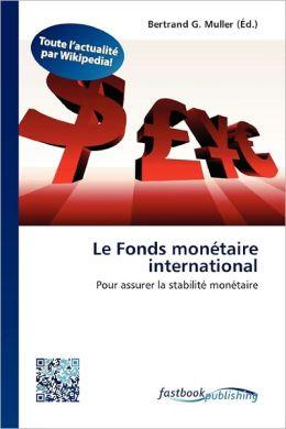 Le Fonds Mon Taire International