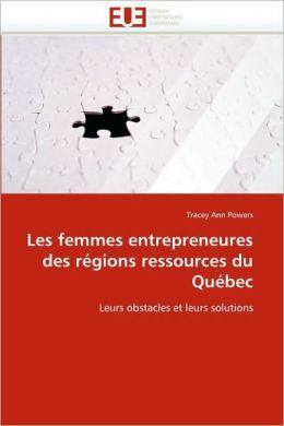 Les Femmes Entrepreneures Des Regions Ressources Du Quebec