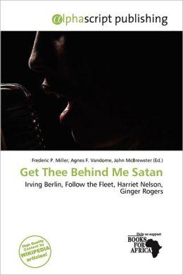 Get Thee Behind Me Satan