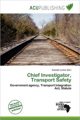 Chief Investigator, Transport Safety