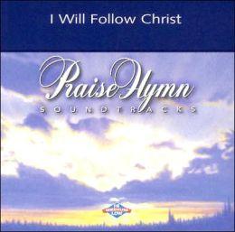 I Will Follow Christ