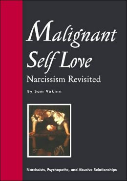 Malignant Self Love: Narcissism Revisited