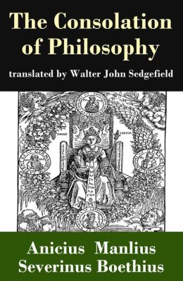 The Consolation of Philosophy (translated by Walter John Sedgefield)