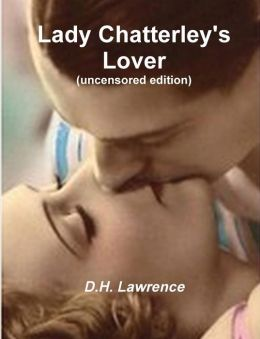 Lady Chatterley's Lover (Uncensored Edition)