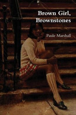 browngirl brownstones Reading paule marshall's novel brown girl, brownstones threw up a number of exciting firsts for me it was the first time i was reading a work by an esteemed author with her roots firmly planted in barbados.