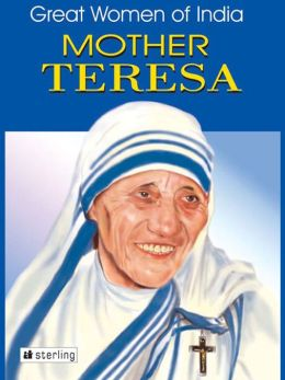 Great Women Of India: Mother Teresa